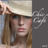 Chic Café vol.2: Best Chill Lounge Compilation Electric & Acoustic Guitar Chillout Sexy Music
