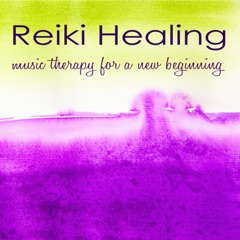 Reiki Healing - Music Therapy for a New Beginning