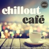 Chillout Café 2015 - The Perfect Playlist for Chilled Contemporary Lounging