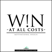 Win At All Costs - Motivational Speech