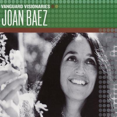 Vanguard Visionaries: Joan Baez - Joan Baez