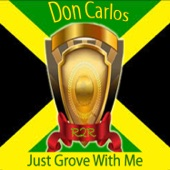 Don Carlos - Just Groove with Me