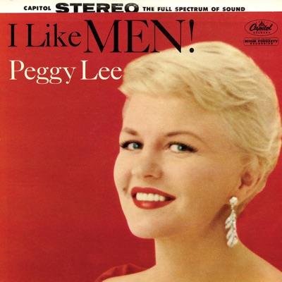 I Like Men! (Remastered) - Peggy Lee