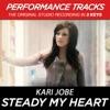 Steady My Heart (Performance Tracks) - EP, Kari Jobe