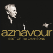 Best of 40 chansons - Charles Aznavour - Charles Aznavour