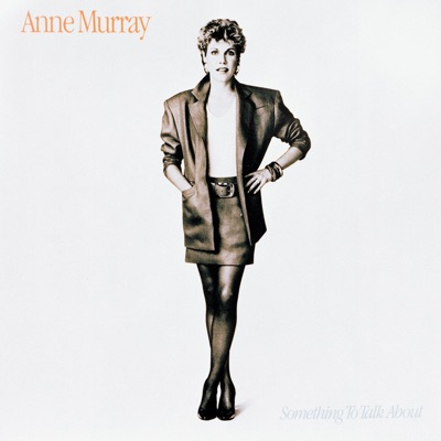 Something to Talk About (2001 Remaster) - Anne Murray