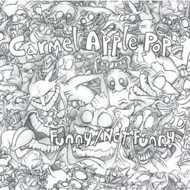 Funny/Not Funny by Carmel Apple Pop