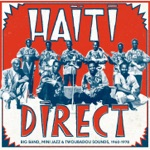 Haiti Direct - Big Band, Mini Jazz & Twoubadou Sounds (1960-1978)