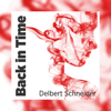 Delbert Schneider - Back in Time artwork