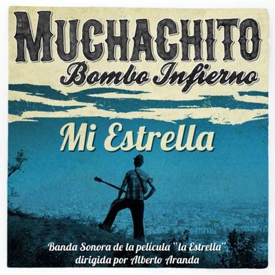 """Mi Estrella (From """"La Estrella"""" B.S.O.) - Single - Muchachito Bombo Infierno"""