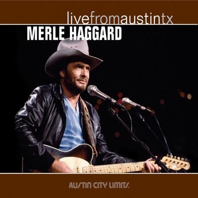 Live from Austin, TX: Merle Haggard - Merle Haggard