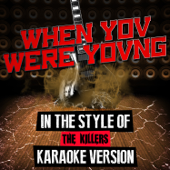 When You Were Young (In the Style of the Killers) [Karaoke Version]