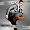 Crazy Love (Hollywood Edition) - Michael Bublé