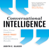 Judith E. Glaser - Conversational Intelligence: How Great Leaders Build Trust & Get Extraordinary Results (Unabridged) artwork