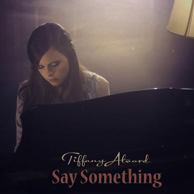 Say Something - Single - Tiffany Alvord