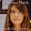 Quelli della mia età - Single, Françoise Hardy