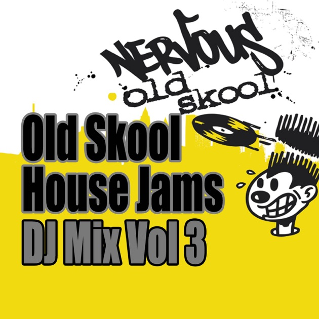 Old skool house jams dj mix vol 3 by various artists for Old skool house music