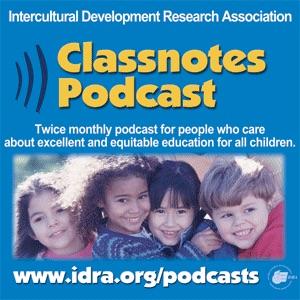 Classnotes Podcast – IDRA