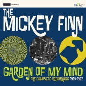 The Mickey Finn - Garden of My Mind