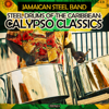 Steel Drums of the Caribbean: Calypso Classics (Remastered) - Jamaican Steel Band