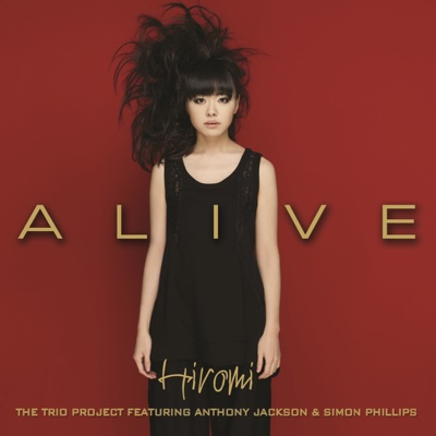 Alive (feat. Anthony Jackson & Simon Phillips) - Hiromi album