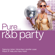 Various Artists - Pure... R&B Party