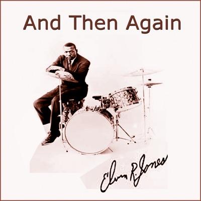And Then Again - Elvin Jones