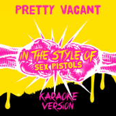 Pretty Vacant (In the Style of Sex Pistols) [Karaoke Version]