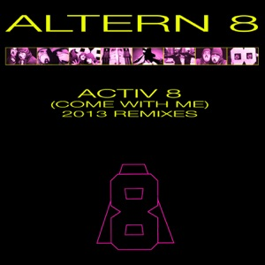 Activ 8 (Come With Me) - Single