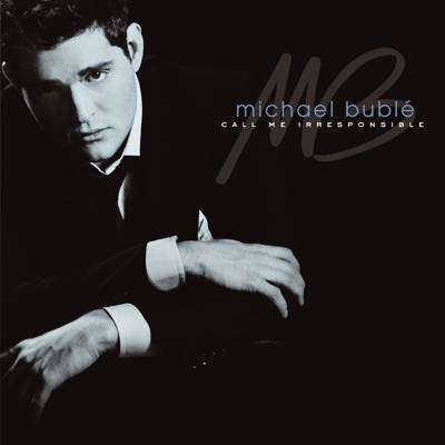 Call Me Irresponsible (Special Deluxe Edition) - Michael Bublé