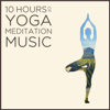 10 Hours of Yoga Meditation Music: Authentic Indian Music for Relaxation - Various Artists
