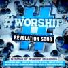 #Worship: Revelation Song