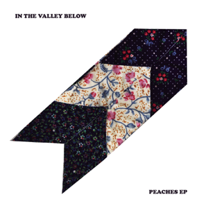 In The Valley Below - Peaches - EP