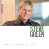 The Ultimate Collection: Steve Green