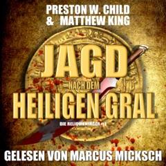 Die Jagd nach dem Heiligen Gral [The Hunt for the Holy Grail]: Die Reliquienjäger 1 [The Relics Hunter 1] (Unabridged)