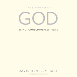 The Experience of God: Being, Consciousness, Bliss (Unabridged) audiobook