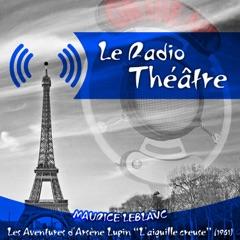 """Le Radio Théâtre, Maurice Leblanc: Les aventures d'Arsène Lupin, """"L'aiguille creuse"""" (1961)"""