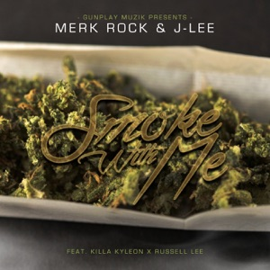 Smoke With Me (feat. Killa Kyleon & Russell Lee) - Single Mp3 Download