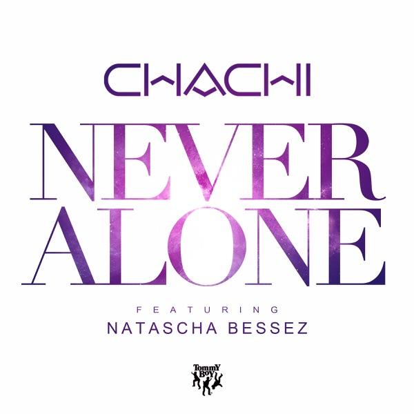 Chachi - Never Alone