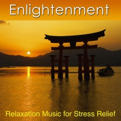 Enlightenment (Relaxation Music for Stress Relief)