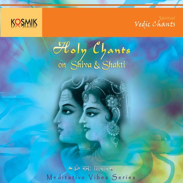 Holy Chants On Shiva & Shakti by G  Gayathri Devi, S  Saindhavi & R  Shruti