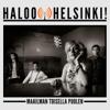 Haloo Helsinki! - Maailman Toisella Puolen (Single Version) artwork