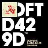 Oliver $ - Pushing On (feat. Jimi Jules)