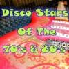 Disco Stars of the 70's & 80's