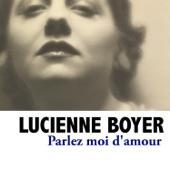 Lucienne Boyer - Parlez Moi d'Amour