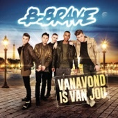 B-Brave - Vanavond Is Van Jou
