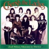 Cherish the Ladies - Dear Lisa / The Maid of Ardagh