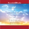 A Religion of One's Own: A Guide to Creating a Personal Spirituality in a Secular World (Unabridged) AudioBook Download