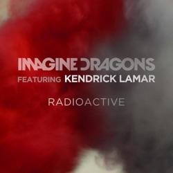 Radioactive feat Kendrick Lamar Single