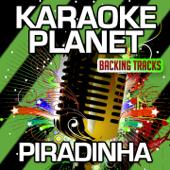 Piradinha (Karaoke Version) [Originally Performed By Gabriel Valim]